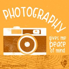 Photography gives me peace of mind. #Createpeaceofmind