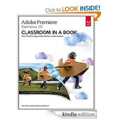 Adobe Premiere Elements 10 Classroom in a Book (Classroom in a Book (Adobe)) [Kindle Edition]