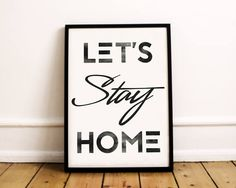 Let's Stay Home Printable  Let's Stay Home