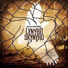 Lynyrd Skynyrd Last Of A Dyin' Breed on Import LP Legendary rock band Lynyrd Skynyrd returns with a fiery slice of Southern-style guitar rock heaven in Last of a Dyin' Breed, their newest release on R
