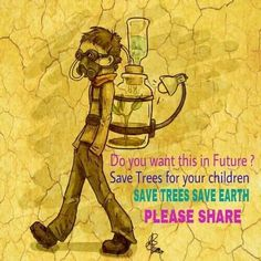 Save the trees for your children. #JC#