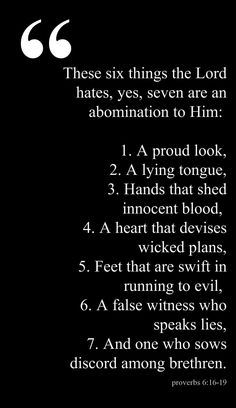 Proverbs 6:16-19, Read this Mr. A! The Lord hates these things you have done...