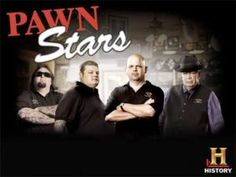 Pawn Stars -- Gotta love these old coots (and the young ones too)!
