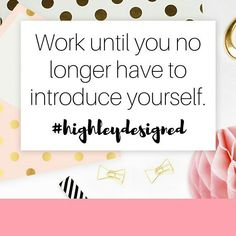 """""""Work until you no longer have to introduce yourself."""" #quotes #mompreneur #marketing #socialmedia #bossbabe #photography #typography #inspiration #motivation #highleydesigned #lancasterpa #businessowner #quoteoftheday"""