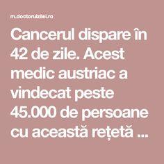 Cancerul dispare în 42 de zile. Acest medic austriac a vindecat peste 45.000 de persoane cu această rețetă - Doctorul zilei Good To Know, Cancer, Health Fitness, Healthy, Ph, Animals, Therapy, The Body, Alternative