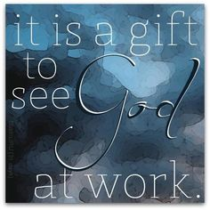 On any day, if you open your heart and truly look, you will see God at work.------ ** See there you just let your heart open. That is God at work! Praise The Lords, Praise God, Bible Scriptures, Bible Quotes, Lisa, Christian Quotes, Christian Women, Christian Living, Encouragement Quotes