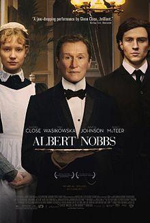 Albert Nobbs is a 2011 drama film directed by Rodrigo García and starring Glenn Close. The screenplay is based on a novella by Irish novelist George Moore.