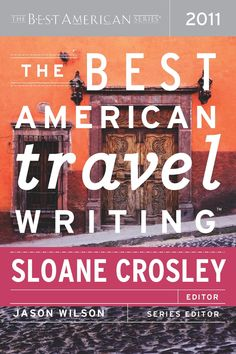 "Read ""The Best American Travel Writing 2011 The Best American Series"" by available from Rakuten Kobo. The Best American Series® First, Best, and Best-Selling The Best American series is the premier annual showcase for the ."