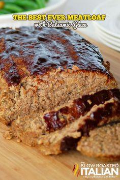 The Best Ever Meatloaf with Balsamic Glaze #comfortfood #beef #meatloaf