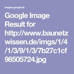 Google Image Result for http://www.baunetzwissen.de/imgs/1/4/1/3/9/1/3/7b27c1cf98505724.jpg