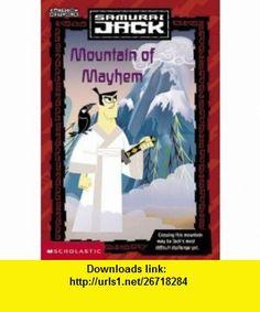 Mountain of Mayhem (Samurai Jack) (9780439409759) Tracey West, Ken Edwards , ISBN-10: 0439409756  , ISBN-13: 978-0439409759 ,  , tutorials , pdf , ebook , torrent , downloads , rapidshare , filesonic , hotfile , megaupload , fileserve