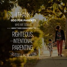 #ldsquotes #presnelson #russellmnelson #intentional #parenting #home #family #mothers #fathers #lds #mormon I thank God for parents who are serious about their commitment to righteous, intentional parenting. From the January 2018 press conference