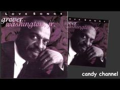 ▶ Grover Washington Jr. - Love Songs (Full Album) - YouTube Grover Washington, Smooth Jazz Music, Quiet Storm, Jazz Blues, Sunday Brunch, My Favorite Music, Love Songs, Hard Rock, Music Artists
