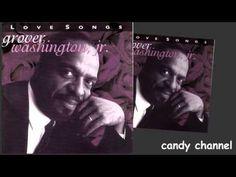 ▶ Grover Washington Jr. - Love Songs (Full Album) - YouTube