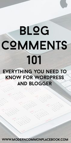 Blog Comments 101 - Everything you need to know for Wordpress and Blogger