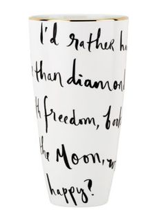 "Obsessed with this vase and the quote on it. ""i'd rather have roses on my table than diamonds on my neck, with freedom, books, flowers, and the moon, who could not be happy?"""