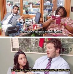 "And finally, when he didn't understand how allergies work but it was OK because he could eat ""80 sushis."" 