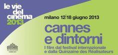 Cannes e dintorni 2013: i film del Festival di Cannes arrivano a Milano dal 12 al 18 giugno.  #Cinema #Cannes #Milano