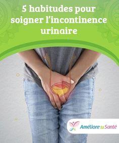 5 habitudes pour soigner l'incontinence urinaire   Bien qu'il soit nécessaire de suivre un traitement, l'alimentation et l'exercice physique peuvent aider à soigner l'incontinence urinaire.