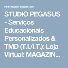 STUDIO PEGASUS - Serviços Educacionais Personalizados & TMD (T.I./I.T.): Loja Virtual: MAGAZINE STUDIO PEGASUS