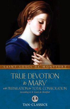 True Devotions To Mary   True Devotion to Mary (Saint Louis de Montfort) (Tan Classics TC1032 ...