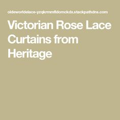 Victorian Rose Lace Curtains from Heritage
