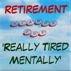 Funny Quotes about Retiring
