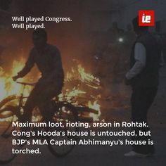 Max rioting, arson in Rohtak. Cong's Hooda's house is untouched, but BJP's MLA Cap Abhimanyu's house is torched.