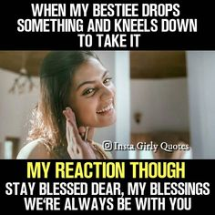 Funny Quotes For Teens Friendship New Ideas Best Friend Quotes Funny, Besties Quotes, Cute Funny Quotes, Funny Quotes For Teens, Friend Memes, Bffs, True Quotes, Crazy Girl Quotes, Girly Quotes