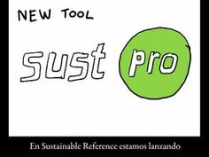 SustPro English subtitled into Spanish (by Sustainable Reference). SustPro allows you to find sustainable products and technologies for your specific sector or your sustainable lifestyle. If you´re a company offering sustainable products or services or you know of a sustainable strategy, please share it with the world by creating a free reference.