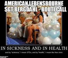 AMERICAN LEBENSBOURNE   SGT BERGDAHL - BOUTI CALL | image tagged in military health records | made w/ Imgflip meme maker