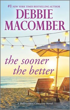 """Read """"The Sooner the Better"""" by Debbie Macomber available from Rakuten Kobo. She's stuck with Jack… Lorraine Dancy has just discovered that everything she believes about her father is a lie—startin. Book Club Books, Books To Read, My Books, Book Nerd, Book Lists, Beach Reading, Reading Nook, Reading Time, Debbie Macomber"""