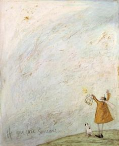 If you love someone:: by Sam Toft