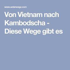 Von Vietnam nach Kambodscha - Diese Wege gibt es