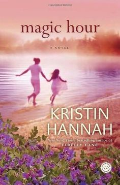 """Even Ellie, who'd lived here all of her life, was awed by the sudden change of weather. It was Magic Hour, the moment in time when every leaf and blade of grass seemed separate, when sunlight, burnished by the rain and softened by the coming night, gave the world an impossibly beautiful glow."" ~Kristin Hannah"