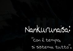Nankurunaisa My Philosophy, Great Words, New Me, Tatoos, Tattoo Quotes, Positivity, Japan, Thoughts, Motivation