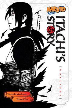 Naruto: Itachi's Story, Vol. Daylight Naruto Itachi s Story Volume 1 Daylight Boruto, Shikamaru, Okayama, Sasuke, Akira, Free Books Online, Reading Online, Ninja Manga, The Path Of Glory
