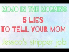 🔝 5 Lies To Tell Your Mom ☑️ Mojo In The Morning ▶ Jessica's stripper job To Tell, Told You So, Mom, Youtube, Mothers, Youtubers, Youtube Movies