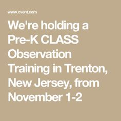 We're holding a Pre-K CLASS Observation Training in Trenton, New Jersey, from November 1-2