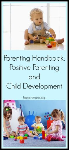 The Parenting Handbook: Positive Parenting and Child Development. Positive Parenting Strategies for each stage of child development. Parenting Tips. Parenting Strategies. Positive Parenting.