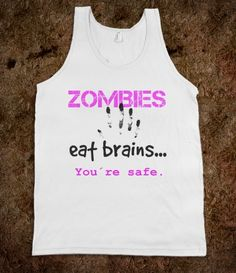 Zombies eat brains - you`re safe #zombie #funny #halloween