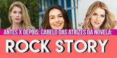 Carolina Sales O Blog: ANTES X DEPOIS: Cabelo das atrizes da novela | Rock Story |