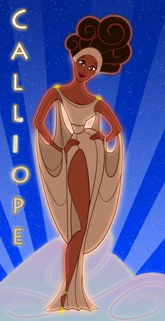 Calliope---SHE WOULD BE A SASSY MUSE FROM HERCULES! LOL!