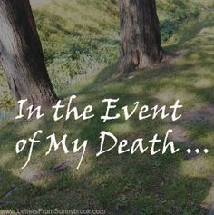 In the Event of My Death ...