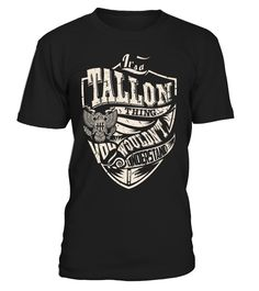 It's a TALLON Thing, You Wouldn't Understand