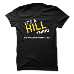 It's a HILL Thing T-Shirts, Hoodies. CHECK PRICE ==► Funny Tee Shirts