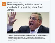 http://www.dailykos.com/story/2016/08/29/1564951/-Pressure-growing-in-Maine-to-make-somebody-do-something-about-Paul-LePage