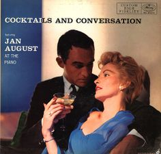 Jan August at the Piano - Cocktails and Conversation (1957)