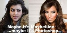 Maybe it;s Maybelline... maybe it's Photoshop