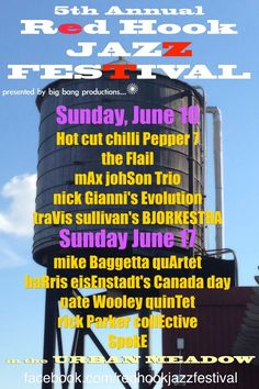 Check out the Red Hook Jazz Fest: Sunday June 10 and June 17, 2012. Homegrown Brooklyn musical talent. See SocialEyesNYC for details http://wp.me/p248Xv-1ql